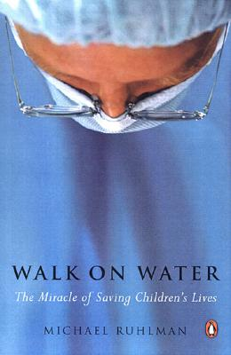 Walk on Water By Ruhlman, Michael